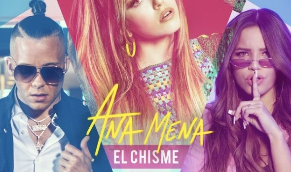"""ANA MENA LANZA NUEVO SENCILLO """"EL CHISME"""""""